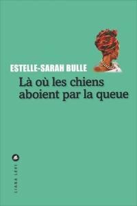 Estelle Sarah Bulle Liana Levi Librairie Maruani