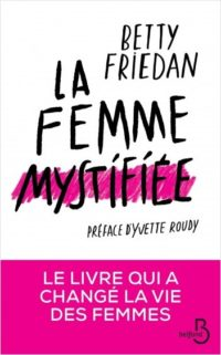 la femme mystifiée betty friedan yvette roudy belfond