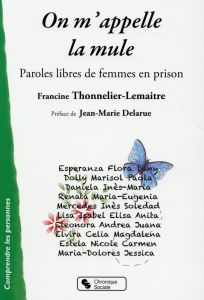 On m'appelle la mule ; paroles libres de femmes en prison