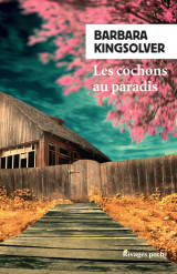 rivages kingsolver cochons paradis