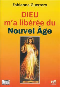 Dieu m'a libérée du Nouvel Age (CD)