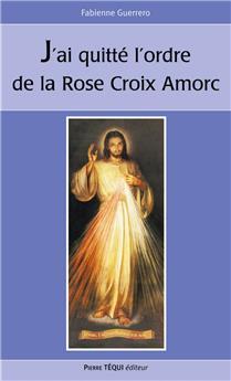 J'ai quitté l'ordre de la Rose-Croix Amorc