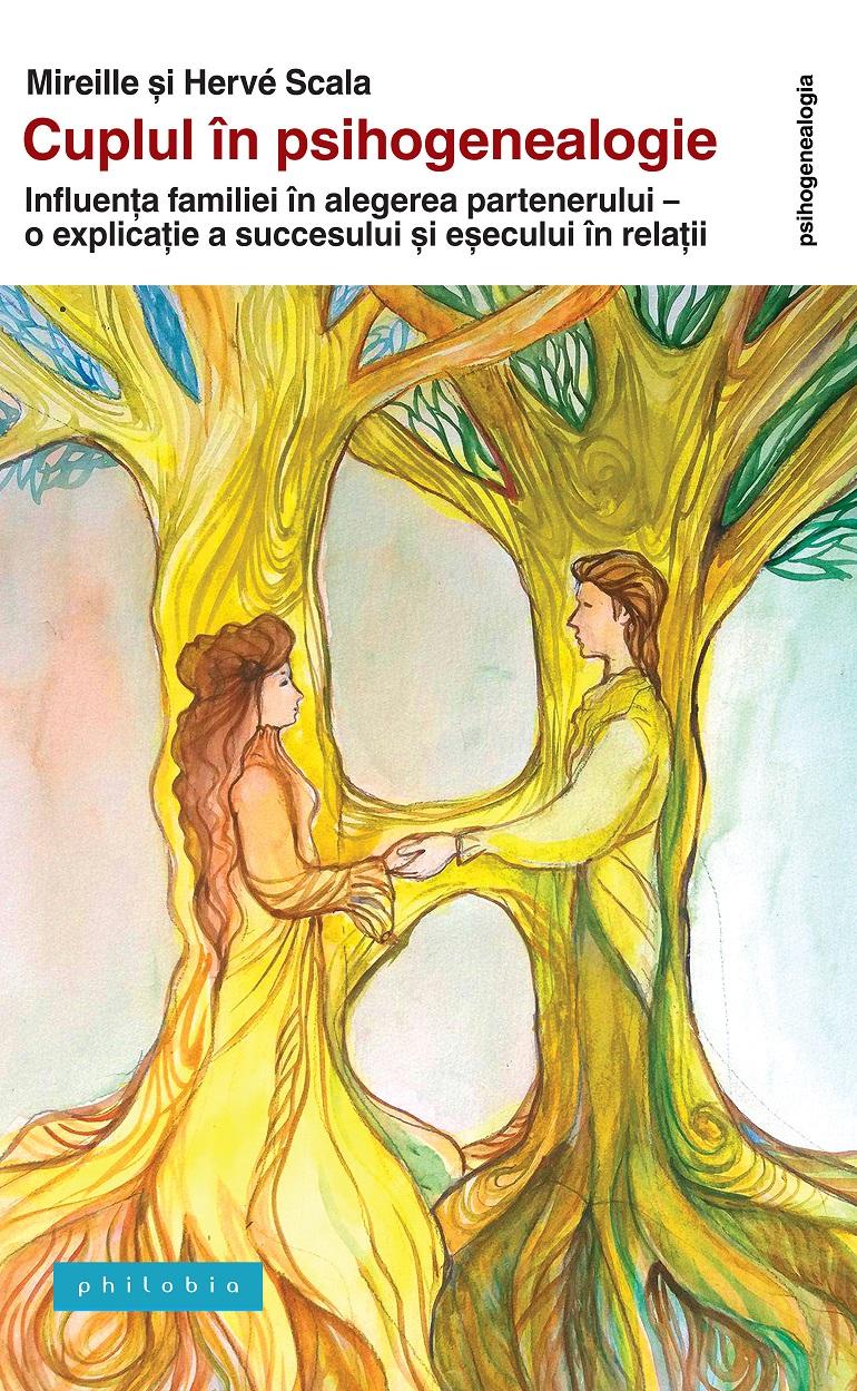 Cuplul in psihogenealogie. Influenta familiei in alegerea partenerului - o explicatie a succesului si esecului in relatii