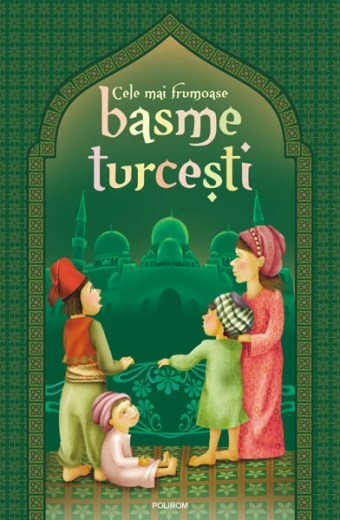 Cele mai frumoase basme turcești