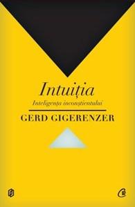 Intuiţia. Inteligenţa inconştientului