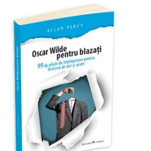 Oscar Wilde pentru blazati