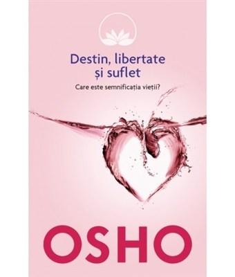 Osho Destin, libertate si suflet Volum