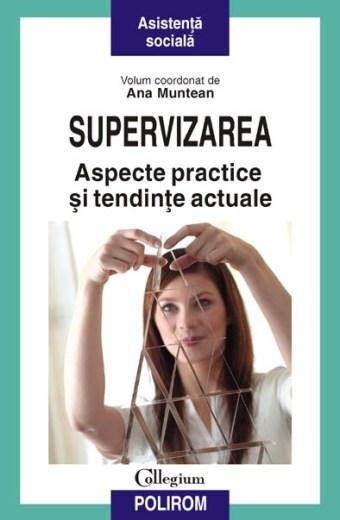 Supervizarea. Aspecte practice şi tendinţe actuale