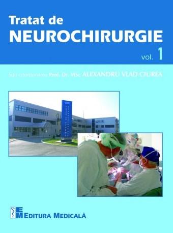 Tratat de neurochirurgie. Volumul 1