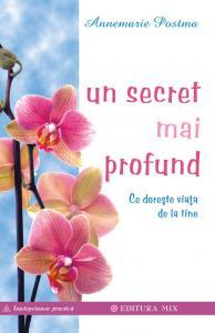 Un secret mai profund Ce doreşte viaţa de la tine
