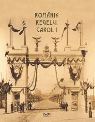 ROMANIA REGELUI CAROL I