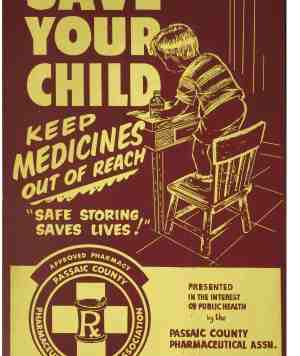 """Drawing of child standing on a chair reaching for a bottle of medicine. Text reads, """"Save your child, keep medicines out of reach, safe storing saves lives."""""""