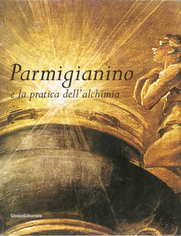 Libreria della Spada  Parmigianino e la pratica dellalchimia  Libri esauriti antichi e