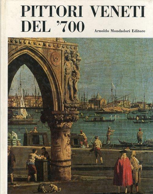 Libreria della Spada  Pittori Veneti del 700  Libri esauriti antichi e moderni Libri rari e