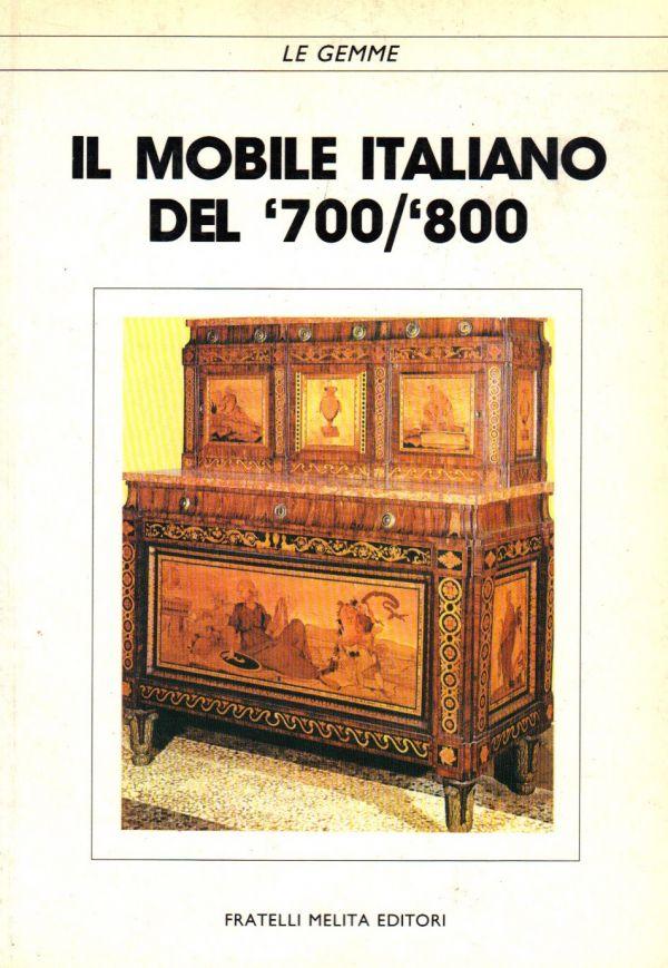 Libreria della Spada  Il mobile italiano del 700800 Libri esauriti antichi e moderni Libri