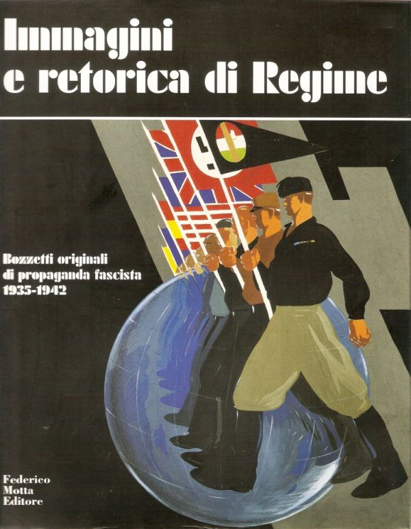 Immagini e retorica di Regime Bozzetti Originali di propaganda fascita 19351942 Libreria della