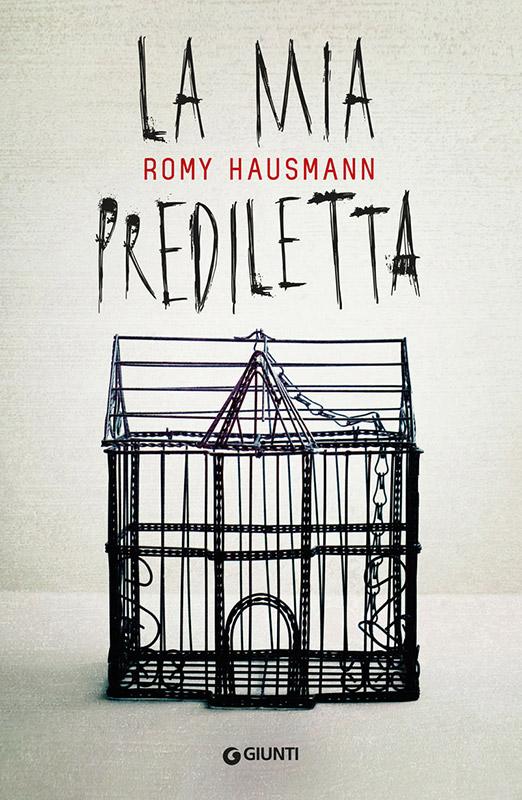 Romy Hausmann - La mia prediletta - Giunti Editore