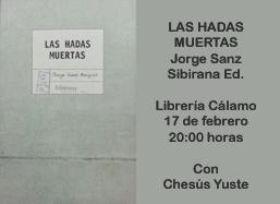 las hadas muertas de jorge sanz el dia 17 02 2014 a las 20 00 horas en libreria calamo jorge
