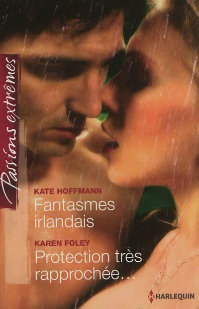 Decouvrez Fantasmes Irlandais Protection Tres Rapprochee Le Livre De Kate Hoffmann Et Karen Foley Chez Harlequin