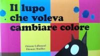 """""""Il lupo che voleva cambiare colore"""": un libro speciale"""