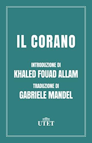 Il Corano Formato Kindle di Aa. Vv. (Autore), Khaled Fouad Allam (Presentazione), Gabriele Mandel (Traduttore)