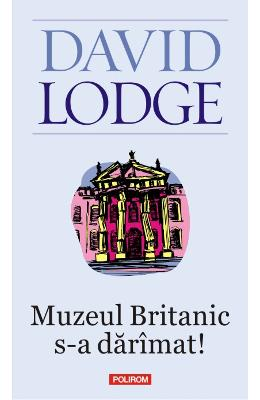 Muzeul britanic s-a daramat! - David Lodge
