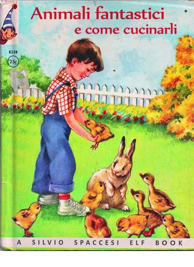 Libri Vintage per l'Infanzia   Animali fantastici e come cucinarli