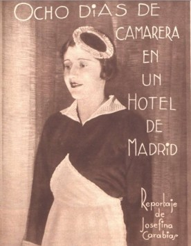 Ocho días de camarera en un hotel de Madrid. Josefina Carabias.