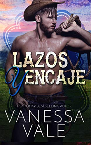 Leer Gratis Lazos y Encaje (Vaqueros del Rancho Lenox 5) de Vanessa Vale