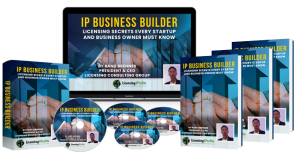 IP Business Builder: Licensing Secrets Every Business and Startup Must Know
