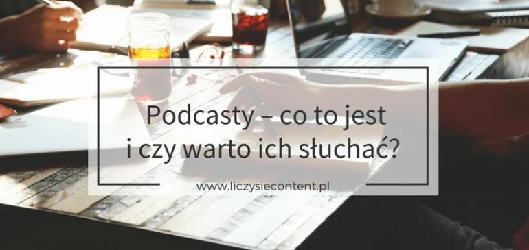 Podcasty – co tojest iczy warto ich słuchać?
