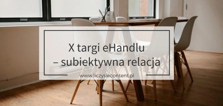 X targi ehandlu – subiektywna relacja