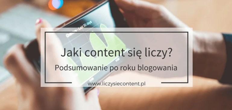 Jaki content się liczy? – podsumowanie poroku blogowania
