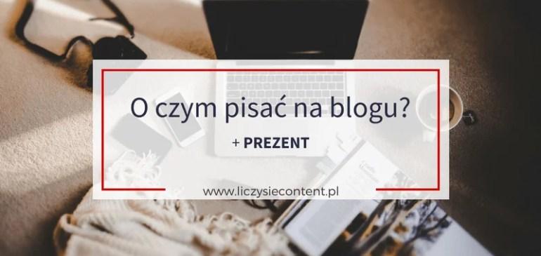 Oczym pisać nablogu? + PREZENT