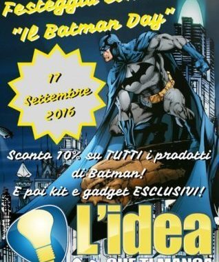 BATMAN DAY 2016 con L'idea che ti manca
