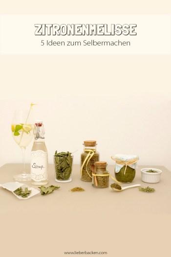 Zitronenmelisse Rezeptideen | 5 Rezepte und Ideen zum Selbermachen