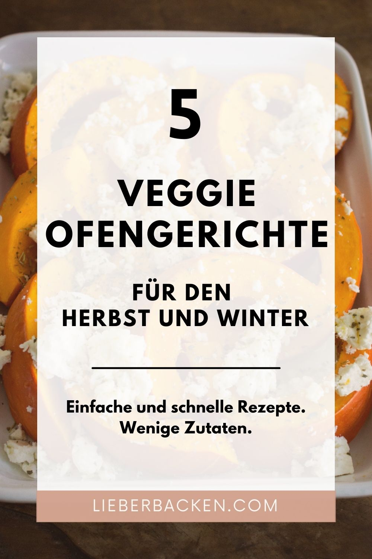 Vegetarische Ofengerichte für den Herbst und Winter