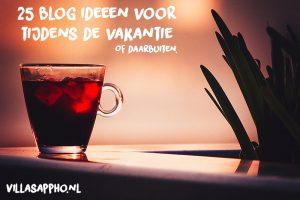 25 blog ideeën om de vakantie te vullen