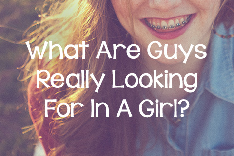 What Are Guys Really Looking For in a Girl?