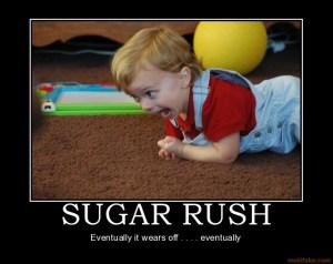 sugar-rush-demotivational-poster-1254795101