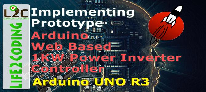 ARDUINO WEB BASED 1 KW POWER SMART INVERTER CONTROLLER