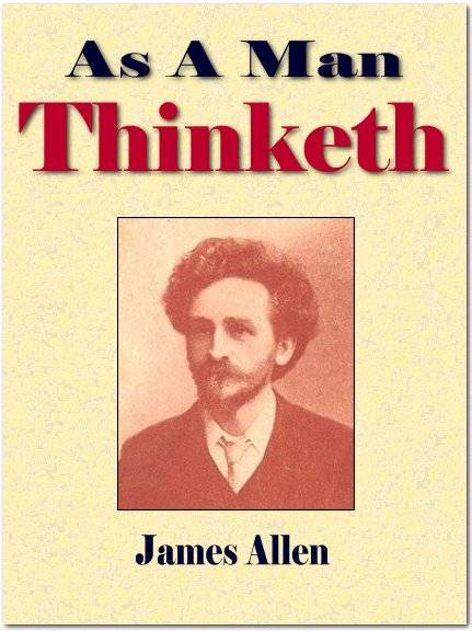 As A Man Thinketh – James Allen
