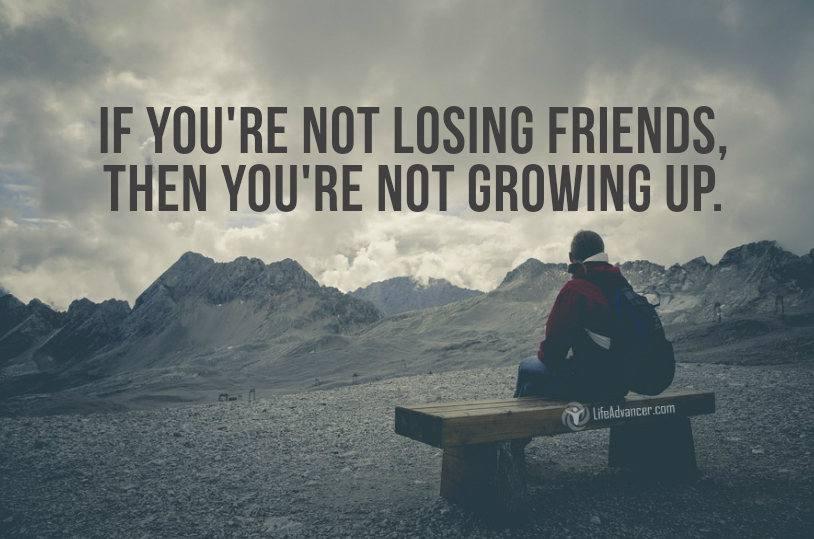 Get Older, Losing Friends