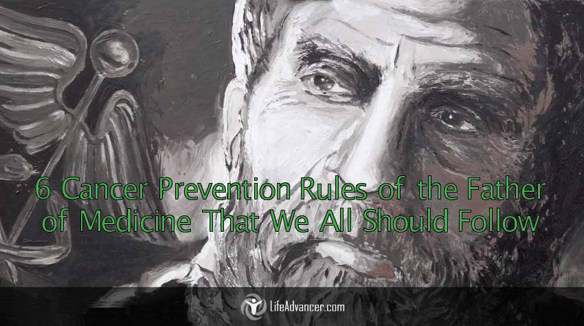 Cancer Prevention Rules of the Father of Medicine