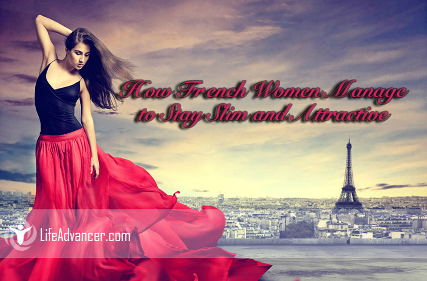 French Women Manage Stay Slim Attractive