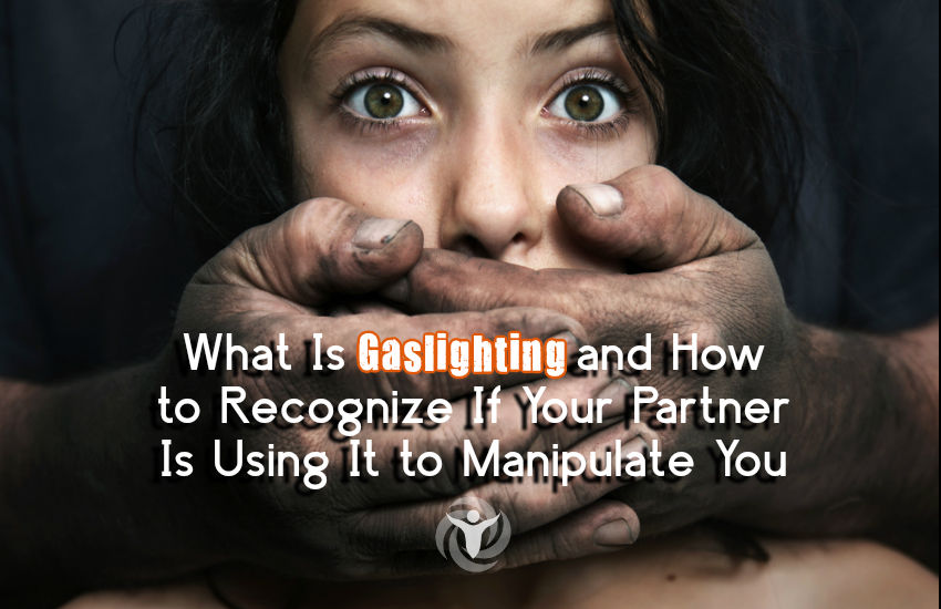 Gaslighting How to Recognize Partner Manipulate You