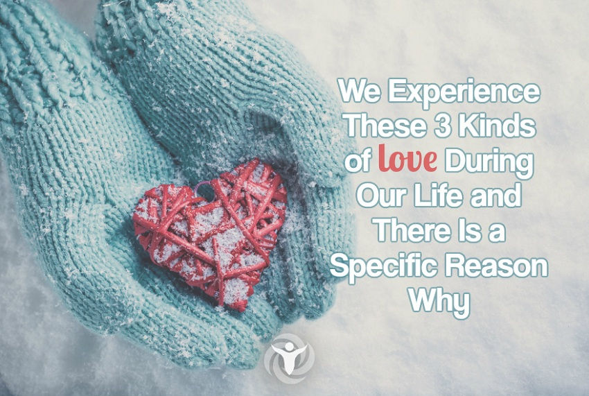 We Experience These 3 Kinds Of Love During Our Life And There Is A