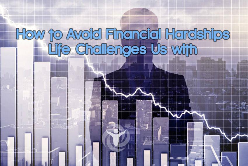 Avoid Financial HardshipsLifeChallenges