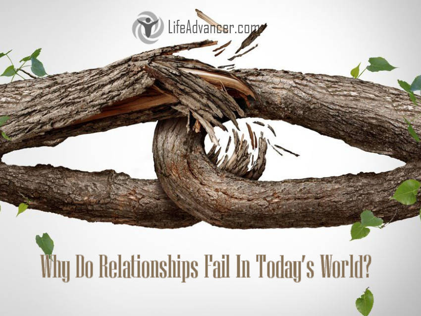 Relationships Fail In today's world