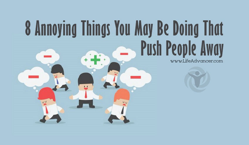 Annoying Things Push People Away